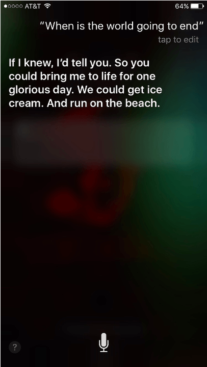 funny questions to ask siri  when is the world going end