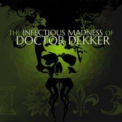 infectious-madness-of-doctor-dekker-thum