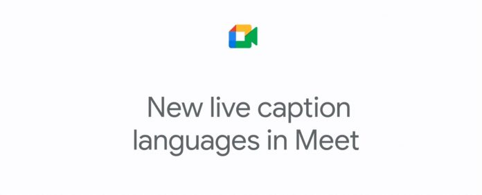 Google Meet adds Live Caption support for four additional languages